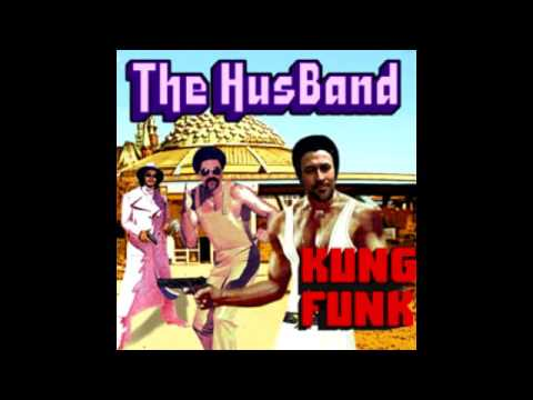 The Hus-Band - Kung Funk (full album)