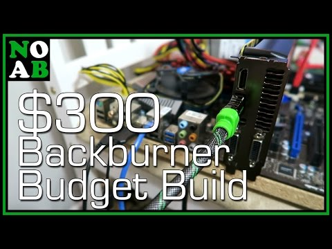 $250-300 Budget Gaming PC (i5 2400 + GTX 760 Ti with Benchmarks)
