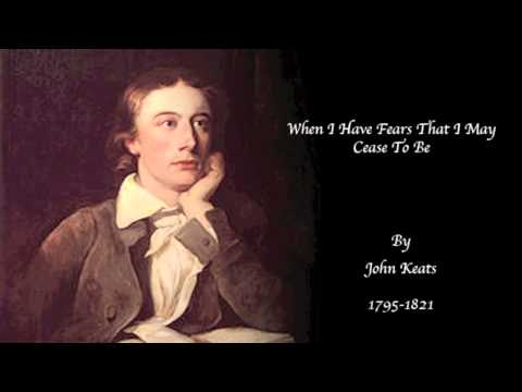 [John Keats] When I Have Fears That I May Cease To Be