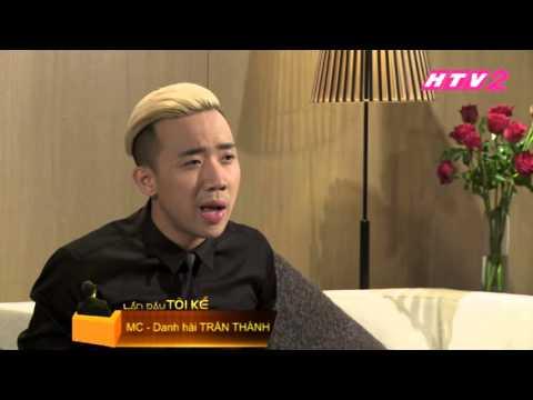 HTV2 - Lần đầu tôi kể TRẤN THÀNH (tập 1)