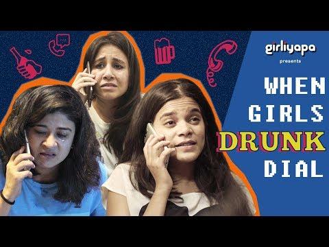 When Girls Drunk Dial | Girliyapa