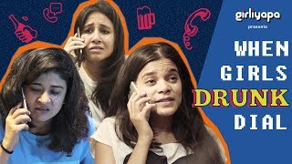 When Girls Drunk Dial | Girliyapa's ChickiLeaks