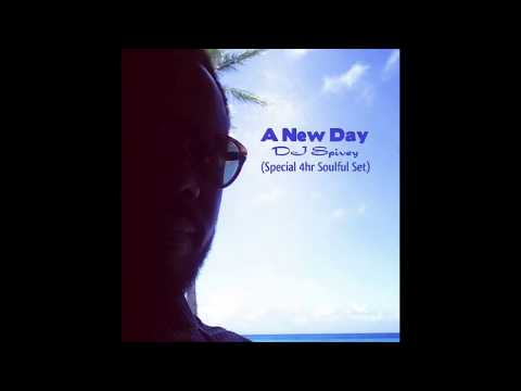 """A New Day"" (A Special 4hr Soulful House Mix) by DJ Spivey"