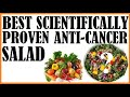 The Best Scientifically Proven Anti-Cancer Salad! Dr Michael Greger