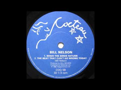Bill Nelson - The beat that can´t go wrong today (1982)