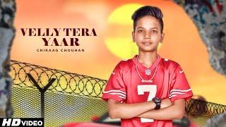 Velly Tera Yaar (Full Video) Chiraag Chouhan   Latest Punjabi Songs 2020   Music Baaz