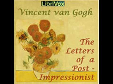 THE LETTERS OF A POST-IMPRESSIONIST by Vincent Van Gogh FULL AUDIOBOOK | Best Audiobooks