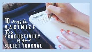 10 Ways To MAXIMIZE The PRODUCTIVITY Of Your Bullet Journal!