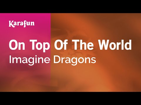 Karaoke On Top Of The World - Imagine Dragons *