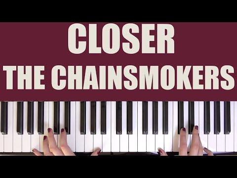 HOW TO PLAY: CLOSER - THE CHAINSMOKERS FT. HALSEY