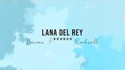 Lana Del Rey - Norman Fucking Rockwell (Lyrics Video)