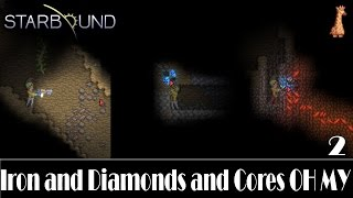 STARBOUND - Iron and Diamonds and Cores, OH MY : Pleased Giraffe Stable Playthrough Part 2