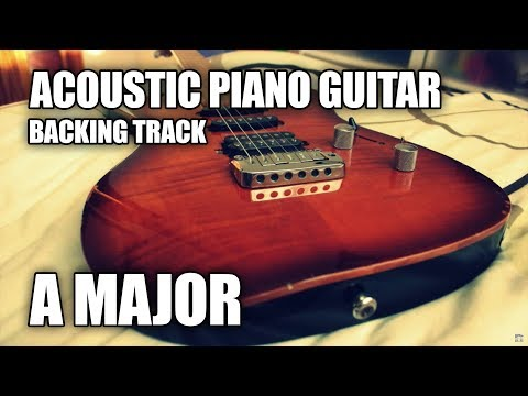 Acoustic Piano Guitar Backing Track In A Major