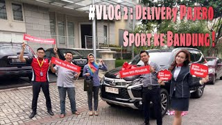 #Vlog 2 :Delivery All New Pajero Sport Dakar 4x2 Limited Edition