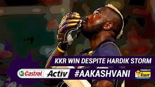 #IPL2019: KKR WIN despite HARDIK STORM: 'Castrol Activ' #AakashVani, powered by 'Dr. Fixit'