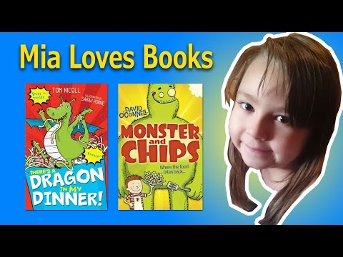 "Mia Loves Books: ""There's a Dragon in My Dinner"" and ""Monster and Chips"""
