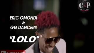 Eric Omondi - LOLO Ft GQ Dancers
