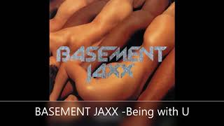 BASEMENT JAXX  Being with U
