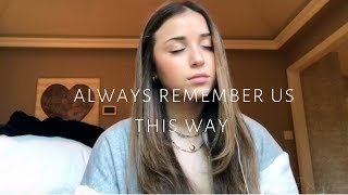 Always Remember Us This Way - Lady Gaga (Cover) by Rachel Gorman