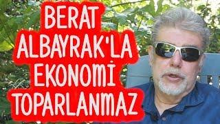Berat Albayrak'la ekonomi toparlanmaz