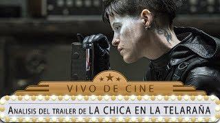 LA CHICA EN LA TELARAÑA - análisis del tráiler / Fede Álvarez / Claire Foy - VIVO DE CINE