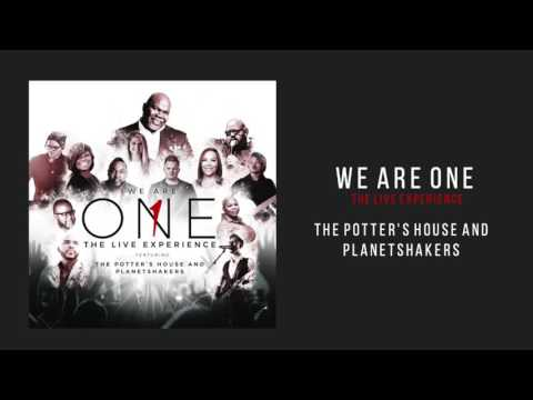 The Potter's House / Planetshakers - We Are One (The Live Experience)