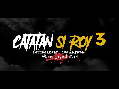 Cerita Horor True Story #82 - Catatan Si Roy 3