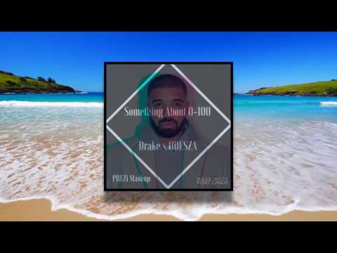 Something About 0-100 (Drake X ODESZA)