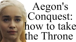 Aegon's Conquest: how did Daenerys\' ancestors take Westeros?