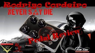 Never Say Die (Review TomTone) - Rodrigo Cordeiro