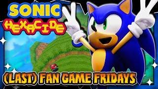 Fan Game Fridays - Sonic Hexacide (Last FGF!)