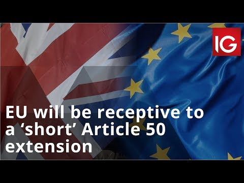 EU will be receptive to a 'short' Article 50 extension, but will it be extended further?