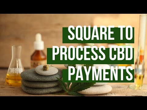 Square To Process Payments For CBD Companies | PYMNTS com
