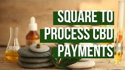 CBD Companies Can Process Payments Through Square Now