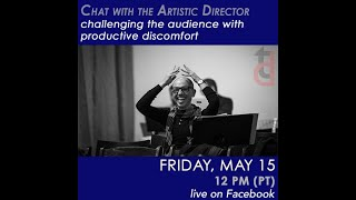 Challenging the Audience with Productive Discomfort – Chat with the Artistic Director