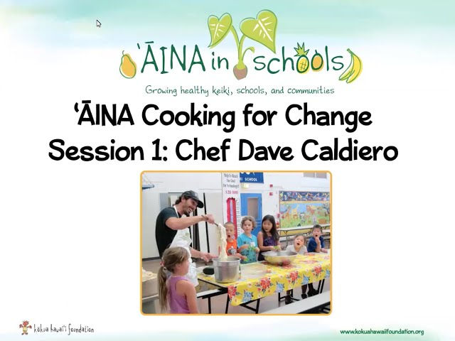 ʻĀINA Cooking for Change Session 1 Chef Dave Caldiero