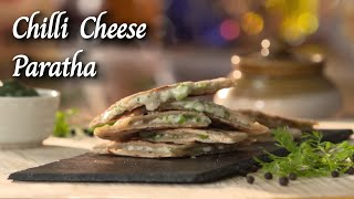 Chilli Cheese Paratha by Aashirvaad Atta