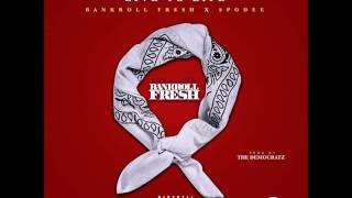 Bankroll Fresh Ft. Spodee - Live Yo Life