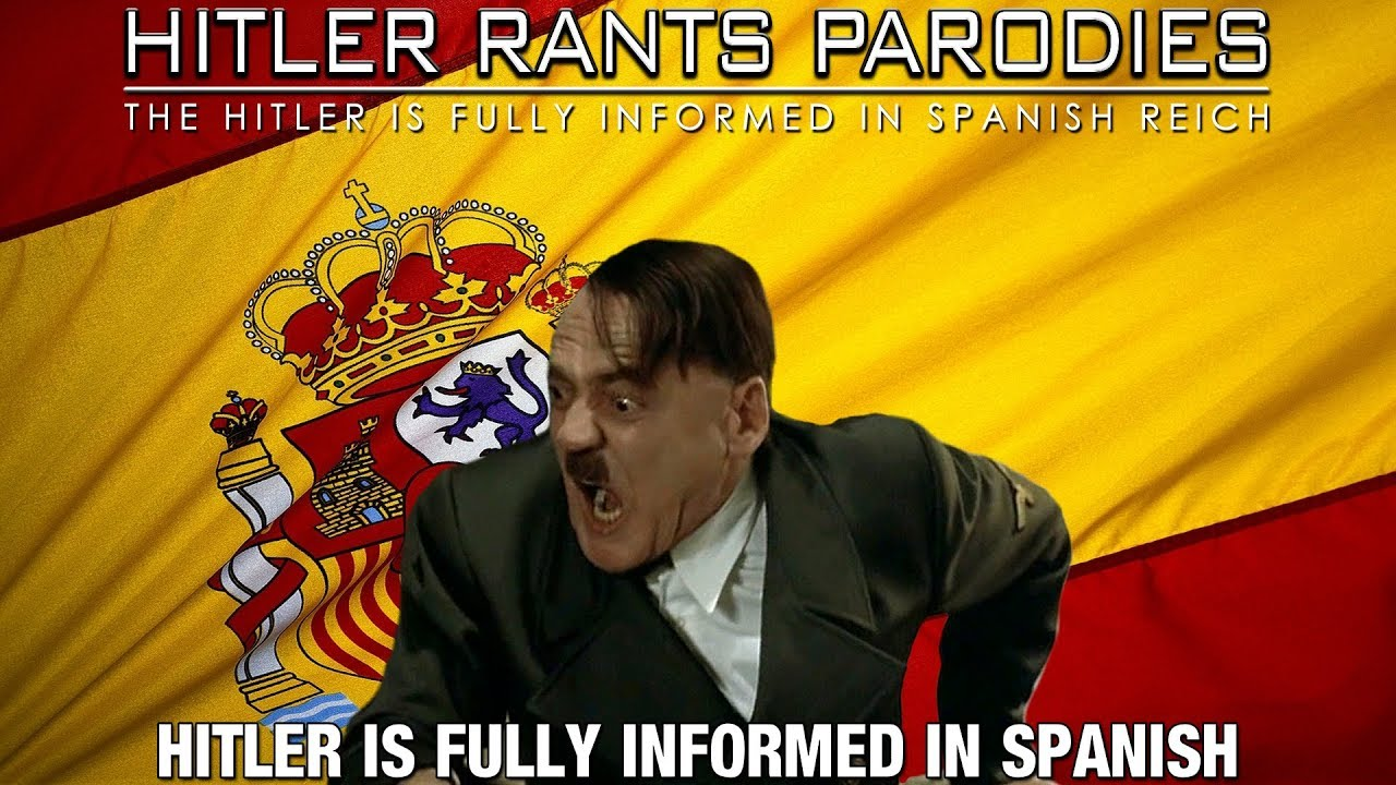 Hitler is fully informed in Spanish