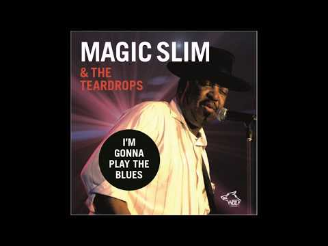 Magic Slim & The Teardrops – I'm Gonna Play The Blues (Album Review) Mp3