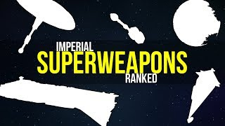All Imperial SUPERWEAPONS Ranked | Star Wars Legends Lore