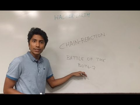 HackerEarth - Battle of the Bots 7 - ChainReaction