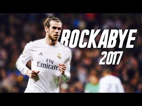 "Gareth Bale - ""Rockabye"" - Skills And Goals 2016/17 HD"
