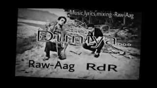 Eminem Inspired Hindi Rap:-Duniya...Raw-Aag feat. RdR
