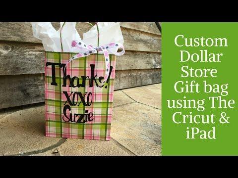Custom dollar store Gift Bag using The Cricut & iPad