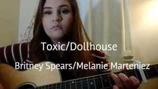 Toxic/Dollhouse-Britney Spears/Melanie Marteniez Mashup(Cover By Lydia Jane)
