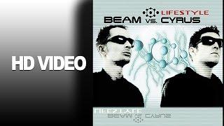 Beam VS. Cyrus - Lifestyle / Videoclip
