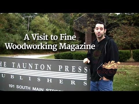 35 - A Visit to Fine Woodworking Magazine