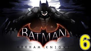 Batman - Arkham Knight - Episode 6 - Livestream HD