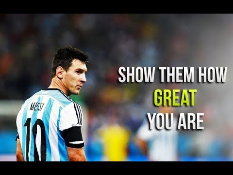 Lionel Messi – Show Them How Great You Are • Motivational Video (HD)